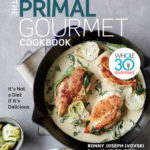 [PDF] [EPUB] The Primal Gourmet Cookbook: Whole30 Endorsed: It's Not a Diet If It's Delicious Download
