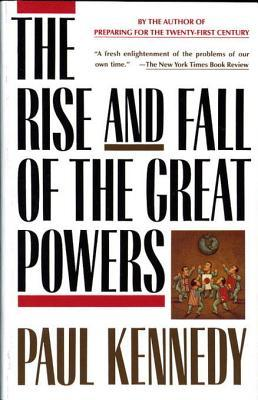 [PDF] [EPUB] The Rise and Fall of the Great Powers Download by Paul Kennedy