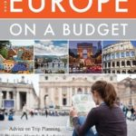 [PDF] [EPUB] The Savvy Backpacker's Guide to Europe on a Budget: Advice on Trip Planning, Packing, Hostels and Lodging, Transportation and More! Download