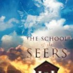[PDF] [EPUB] The School of the Seers: A Practical Guide on How to See in the Unseen Realm Download