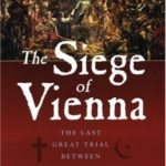 [PDF] [EPUB] The Siege of Vienna: The Last Great Trial Between Cross and Crescent Download