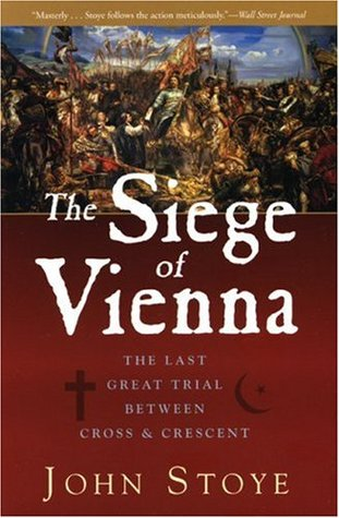 [PDF] [EPUB] The Siege of Vienna: The Last Great Trial Between Cross and Crescent Download by John Stoye