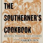[PDF] [EPUB] The Southerner's Cookbook: Recipes, Wisdom, and Stories Download