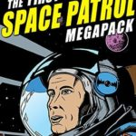 [PDF] [EPUB] The Space Patrol Megapack: 25 Classic Stories Download