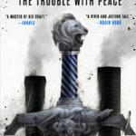 [PDF] [EPUB] The Trouble With Peace (The Age of Madness, #2) Download