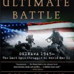 [PDF] [EPUB] The Ultimate Battle: Okinawa 1945–The Last Epic Struggle of World War II Download