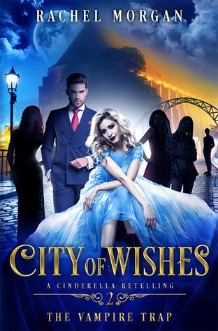 [PDF] [EPUB] The Vampire Trap (City of Wishes #2) Download by Rachel  Morgan