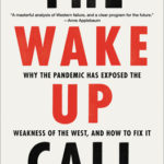 [PDF] [EPUB] The Wake-Up Call: Why the Pandemic Has Exposed the Weakness of the West, and How to Fix It Download