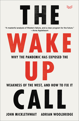 [PDF] [EPUB] The Wake-Up Call: Why the Pandemic Has Exposed the Weakness of the West, and How to Fix It Download by John Micklethwait