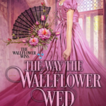 [PDF] [EPUB] The Way the Wallflower Wed (The Wallflower Wins, #1) Download