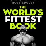 [PDF] [EPUB] The World's Fittest Book: How to train for anything and everything, anywhere and everywhere Download