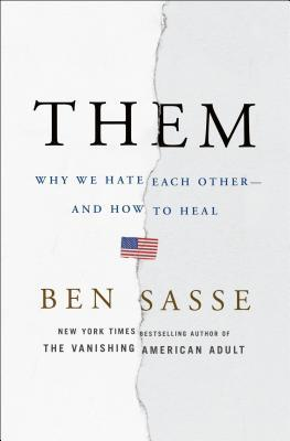 [PDF] [EPUB] Them: Why We Hate Each Other - and How to Heal Download by Ben Sasse