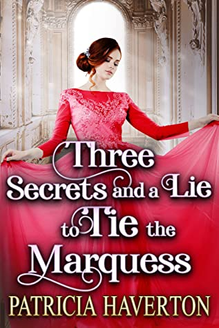 [PDF] [EPUB] Three Secrets and a Lie to Tie the Marquess: A Historical Regency Romance Novel Download by Patricia Haverton