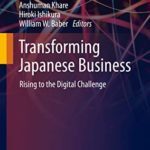 [PDF] [EPUB] Transforming Japanese Business: Rising to the Digital Challenge (Future of Business and Finance) Download