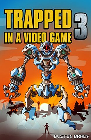 [PDF] [EPUB] Trapped in a Video Game: Book Three Download by Dustin Brady