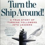 [PDF] [EPUB] Turn the Ship Around!: A True Story of Turning Followers into Leaders Download