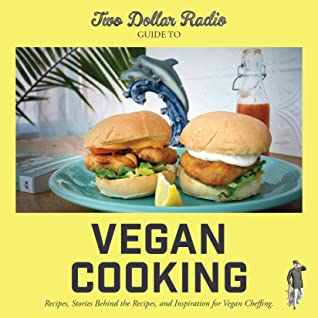 [PDF] [EPUB] Two Dollar Radio Guide to Vegan Cooking: Recipes, Stories Behind the Recipes, and Inspiration for Vegan Cheffing Download by Jean-Claude van Randy