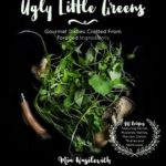 [PDF] [EPUB] Ugly Little Greens: Gourmet Dishes Crafted From Foraged Ingredients Download