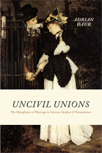 [PDF] [EPUB] Uncivil Unions: The Metaphysics of Marriage in German Idealism and Romanticism Download by Adrian Daub