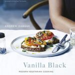 [PDF] [EPUB] Vanilla Black: Fresh Flavours for your Vegetarian Kitchen Download