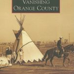 [PDF] [EPUB] Vanishing Orange County (Images of America: California) Download