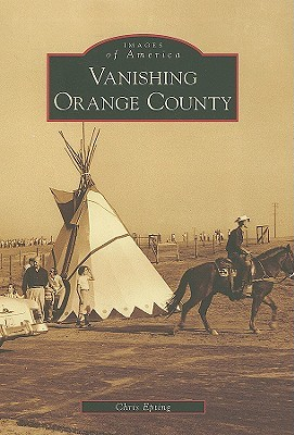 [PDF] [EPUB] Vanishing Orange County (Images of America: California) Download by Chris Epting