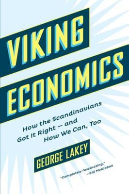 [PDF] [EPUB] Viking Economics: How the Scandinavians Got It Right-and How We Can, Too Download by George Lakey