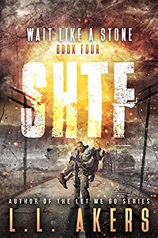 [PDF] [EPUB] Wait Like a Stone: A Post-Apocalyptic Thriller (The SHTF Series Book 4) Download by L.L. Akers