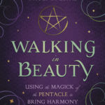 [PDF] [EPUB] Walking in Beauty: Using the Magick of the Pentacle to Bring Harmony to Your Life Download