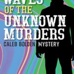 [PDF] [EPUB] Waves of the Unknown Murders: Caleb Bolden Mystery (Book Book 1) Download