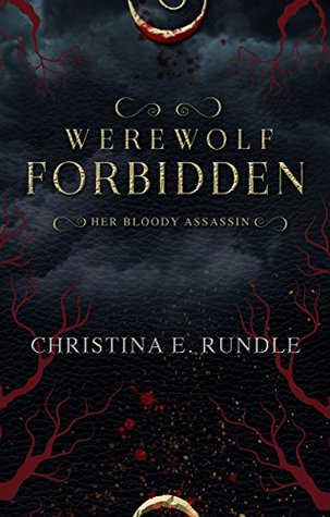 [PDF] [EPUB] Werewolf Forbidden (Her Bloody Assassin Book 1) Download by Christina E. Rundle
