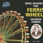 [PDF] [EPUB] Who Invented the Ferris Wheel? George Ferris Download