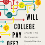 [PDF] [EPUB] Will College Pay Off?: A Guide to the Most Important Financial Decision You'll Ever Make Download