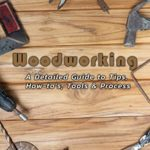 [PDF] [EPUB] Woodworking: A Detailed Guide to Tips, How-to's, Tools and Process: Woodworking Download