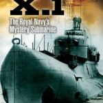 [PDF] [EPUB] X.1: The Royal Navy's Mystery Submarine Download
