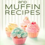 [PDF] [EPUB] 101 Quick and Easy Cupcake and Muffin Recipes Download