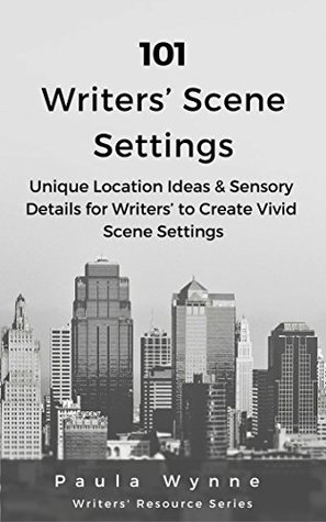 [PDF] [EPUB] 101 Writers' Scene Settings: Unique Location Ideas and Sensory Details for Writers to Create Vivid Scene Settings (Writers' Resource Series Book 3) Download by Paula Wynne