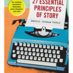[PDF] [EPUB] 27 Essential Principles of Story: Master the Secrets of Great Storytelling, from Shakespeare to South Park Download