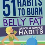 [PDF] [EPUB] 51 Habits to Burn Belly Fat: Quick and Simple Habits Download