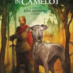 [PDF] [EPUB] A Dog in King Arthur's Court (Cavall in Camelot #1) Download