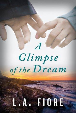 [PDF] [EPUB] A Glimpse of the Dream Download by L.A. Fiore