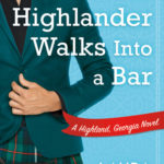 [PDF] [EPUB] A Highlander Walks into a Bar (Highland, Georgia, #1) Download