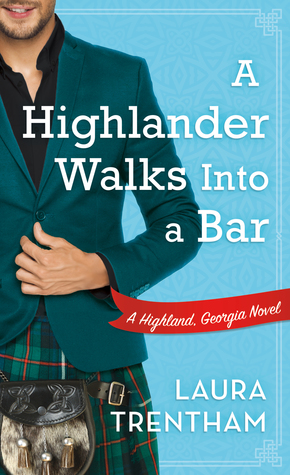 [PDF] [EPUB] A Highlander Walks into a Bar (Highland, Georgia, #1) Download by Laura Trentham