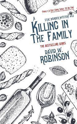 [PDF] [EPUB] A Killing in the Family (#12 - Sanford Third Age Club Mystery) Download by David W.  Robinson