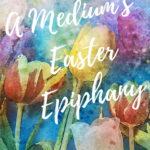 [PDF] [EPUB] A Medium's Easter Epiphany: A Cozy Ghost Mystery (Becky Tibbs: A North Carolina Medium's Mystery Series Book 5) Download