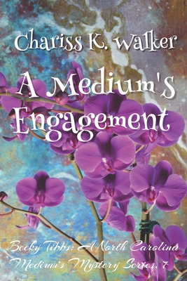 [PDF] [EPUB] A Medium's Engagement: A Cozy Ghost Mystery Download by Chariss K Walker
