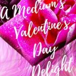 [PDF] [EPUB] A Medium's Valentine's Day Delight (Becky Tibbs: A North Carolina Medium #4) Download