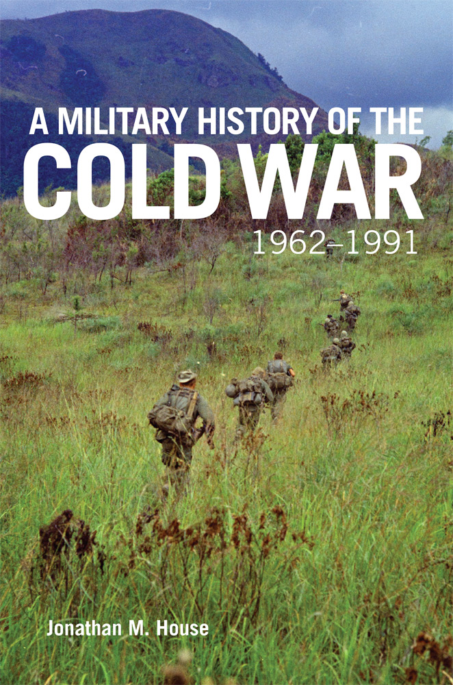 [PDF] [EPUB] A Military History Of The Cold War 1962–1991 Download by Jonathan M. House