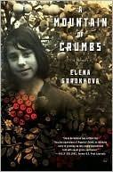[PDF] [EPUB] A Mountain of Crumbs: A Memoir Download by Elena Gorokhova