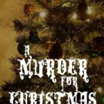 [PDF] [EPUB] A Murder For Christmas (#4 – Sanford Third Age Club Mystery) Download